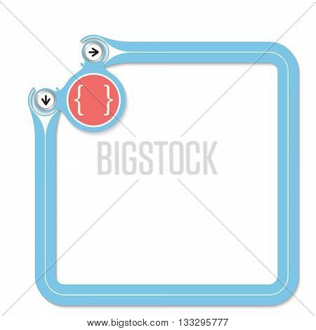 Blue frame for your text and square brackets