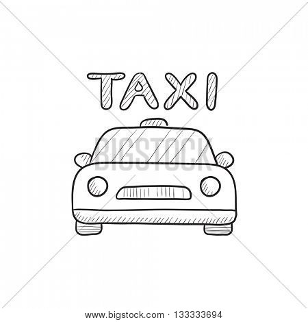 Taxi vector sketch icon isolated on background. Hand drawn Taxi icon. Taxi sketch icon for infographic, website or app.