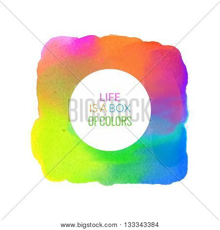 Motivation colorful watercolor poster Life is a box of colors. Text lettering of an inspirational saying quote. Quote Typographical Poster Template, vector design.