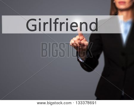 Girlfriend - Businesswoman Hand Pressing Button On Touch Screen Interface.
