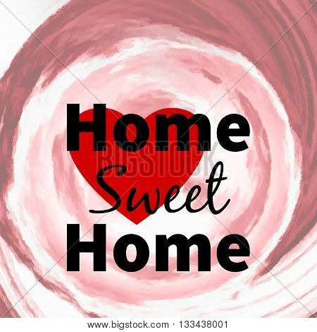 Home sweet home typographic background. Home sweet home wallpaper
