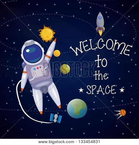 Space universe poster with astronaut in space waving and headline welcome to the space vector illustration