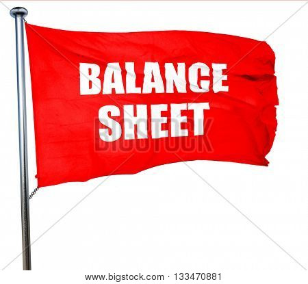balance sheet, 3D rendering, a red waving flag