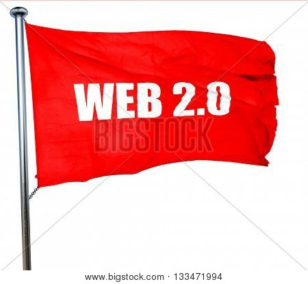 web 2.0, 3D rendering, a red waving flag