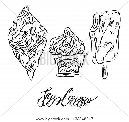 Hand drawn vector set of ice cream cup ice cream cone and ice lolly.Hand written ice cream ink lettering.Sweets illustration.Sweet desert menu.