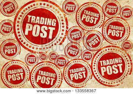 trading post, red stamp on a grunge paper texture