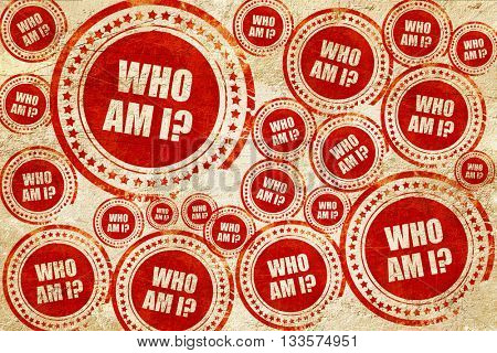 who am i?, red stamp on a grunge paper texture