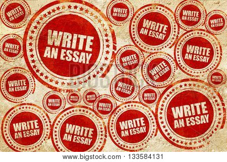 write an essay, red stamp on a grunge paper texture