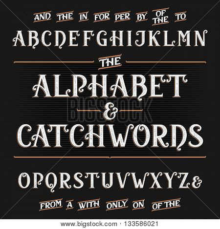 Vintage alphabet vector font with catchwords. Ornate letters and catchwords the, for, a, from, with, by etc. Vector typography for labels, headlines, posters etc.