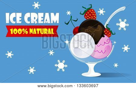 Cartoon poster with three scoops of ice cream in a glass and fruit on top. Balls of ice cream three kinds of vanilla, fruit and chocolate. Ice cream watered chocolate sauce. Vector
