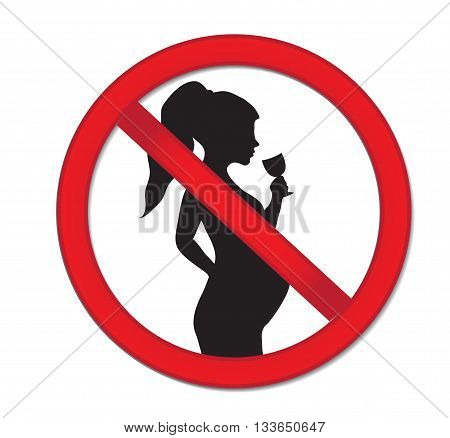Pregnancy no drinking alcohol. Red prohibition sign-pregnant woman with a drink of wine.