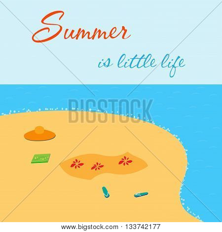 Summer is little life. Bight summer card with sea shore.