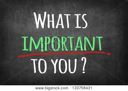 What is important to you ? words on blackboard