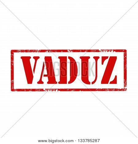 Grunge rubber stamp with text Vaduz,vector illustration
