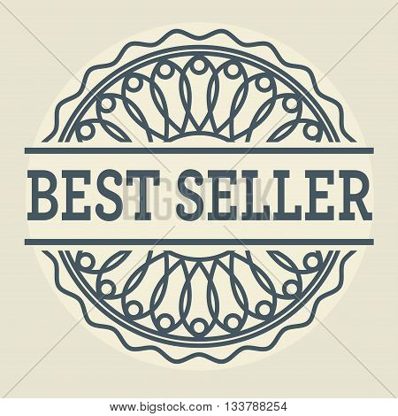 Abstract stamp or label with text Best Seller, vector illustration