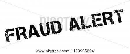 Fraud Alert Black Rubber Stamp On White
