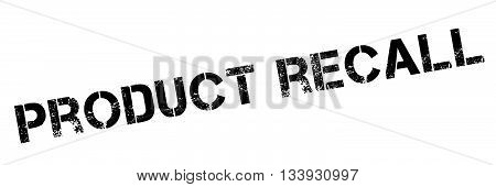 Product Recall Black Rubber Stamp On White