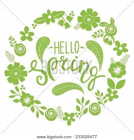 Hello Spring Lettering Greeting Card. Hand Drawn Illustration With Flower Wreath And Lettering.