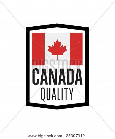 Canada Quality Label For Products Vector Illustration Isolated On White Background. Square Exporting