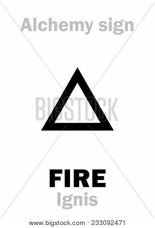 Alchemy Alphabet: Fire (ignis), One Of Primary Elements, State: Plasma, Flame. Medieval Alchemical S