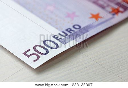 Five Hundred Euros. 500 Euro With One Note. 500 Euro