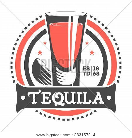 Tequila Shot Vintage Isolated Label. Traditional Authentic Mexican Culture Element, National Festiva