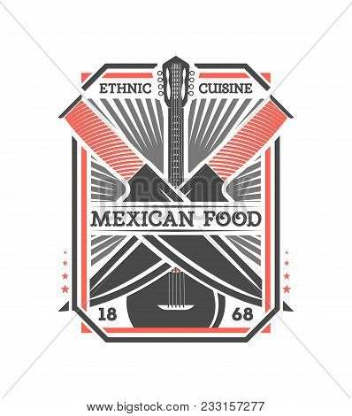 Mexican Food Vintage Isolated Label. Traditional Authentic Mexican Culture Element, National Festiva