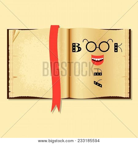 World Book And Copyright Day. Open Old Book. Red Bookmark. Funny Inscription - Book Day