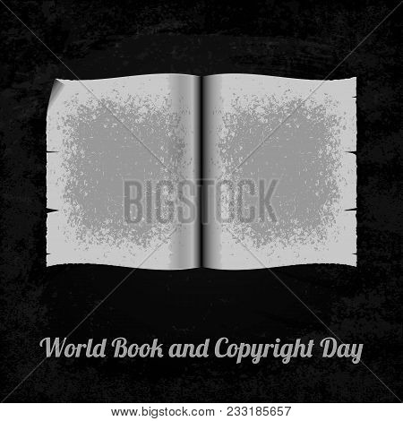 World Book And Copyright Day. Open Old Book. Name Of Event. Illustration In Gray Shades