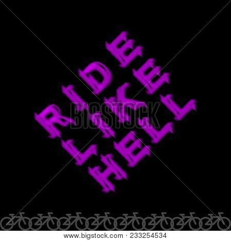 Ride Like Hell - Cycling Slogan, Word, Lettering. Typography, Print For Souvenirs, T-shirt, Advertis