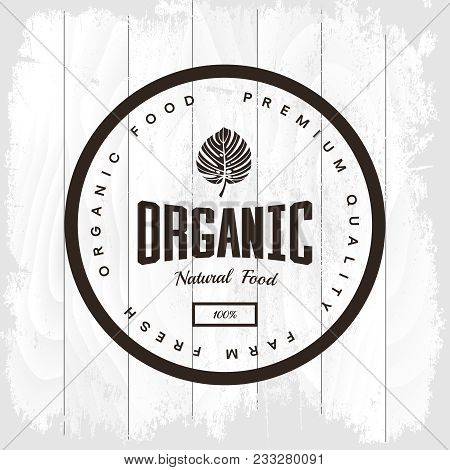 Organic Natural And Healthy Farm Fresh Food Retro Emblem. Monstera Leaf Vintage Logo Isolated On Whi