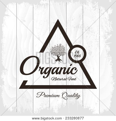 Organic Natural And Healthy Farm Fresh Food Retro Emblem. Vintage Olive Tree Logo Isolated On White
