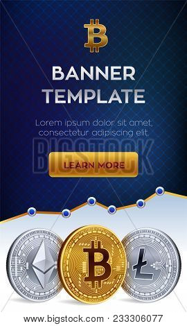Cryptocurrency Editable Banner Template. Bitcoin, Ethereum, Litecoin. 3d Isometric Physical Coins. G