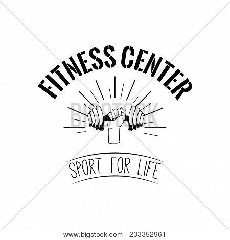 Dumbbell. Fitness Center Logo. Hand Holding Weight. Train Badge. Sport Icon. Vector Illustration