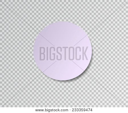 Paper Sticker With Shadow On Transparent Background. Round Stick. Post Sticky Note. Sticker Banner.