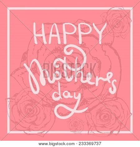 Tender Spring Square Pink Calligraphy Happy Mothers Day Greeting Card. Cute White Holiday Hand Drawi