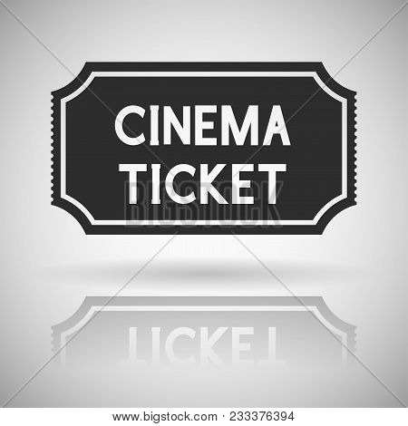 Cinema Ticket. Black Flat Icon With Shadow And Reflection. Vector Illustration