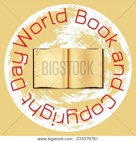 World Book And Copyright Day. Open Old Book. Background Earth Globe. Name Of Event