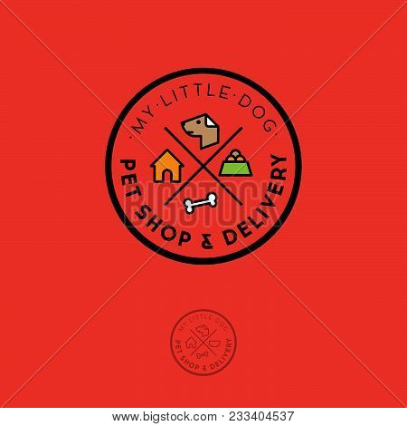 Pet Shop Logo. Food For Dogs Emblem. Goods For Pets. A Dog, A Bone, A Pet Food, A House For Dogs.