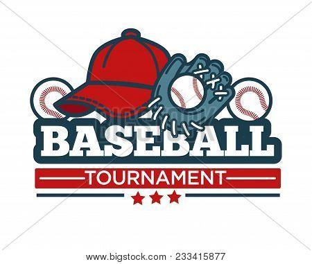 Baseball Tournament Logo Template For Sport Club Or Team League Badge. Vector Baseball Game Ball, Ba