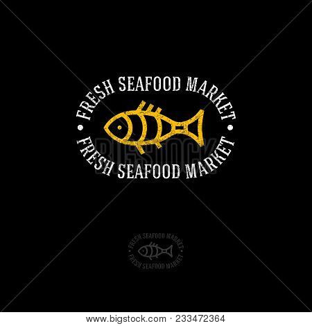 Seafood And Fresh Fish Market Logo. A Fish Shop Or A Restaurant. Fish And Letters In A Rounded Badge
