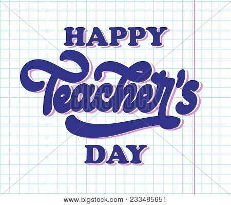 Happy National Teachers Day Lettering. Creative Abstract Poster For Happy Teacher's Day With Nice De