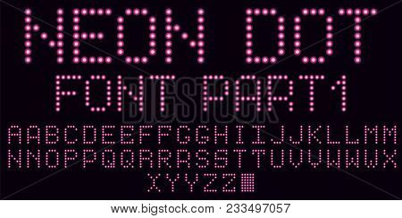 Neon Dot Font In Pink, Part 1. Vector Handmade Alphabet Consisting Of Neon Dots. Uppercase Neon Lett