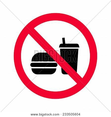 Red Prohibition No Food Or Drinks Sign. No Eating And Drinking Forbidden Sing. No Food Or Beverages