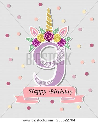 Vector Illustration With Number Nine, Unicorn Horn, Ears And Flower Wreath. Template For Birthday, P