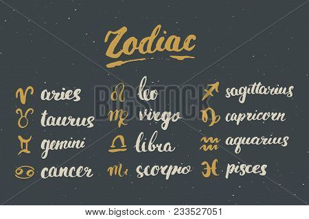 Zodiac Signs Set And Letterings. Hand Drawn Horoscope Astrology Symbols, Grunge Textured Design, Typ