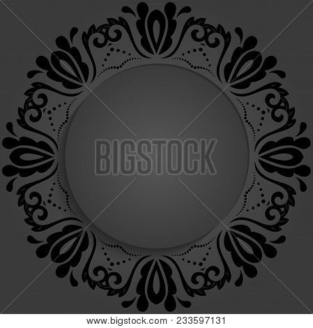 Round Vector Frame With Floral Elements And Arabesques. Pattern With Dark Arabesques. Fine Greeting