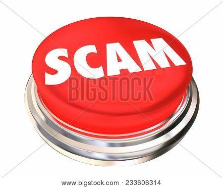 Scam Fraud Con Scheme Ripoff Red Button 3d Illustration