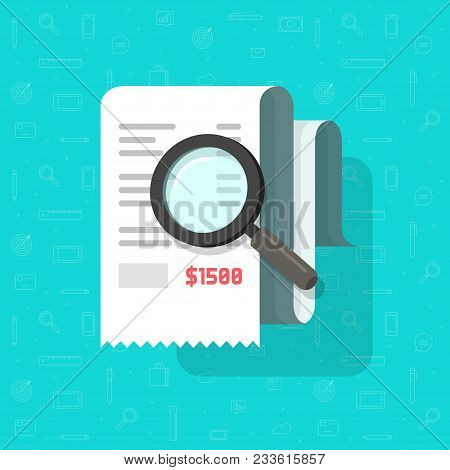 Receipt With Magnifying Glass Vector Illustration, Flat Cartoon Tax Bill Document Analysis, Concept