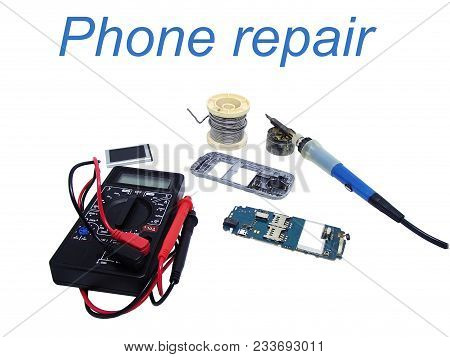 Cell Phone Repair Tools: Electric Solder Soldering Iron, Multimeter, And Disassembled Cellphone.